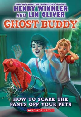 How to Scare the Pants Off Your Pets (Ghost Buddy Series #3)