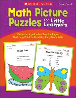 Math Picture Puzzles for Little Learners: Dozens of Age-Perfect Practice Pages That Help Children Build Key Early Math Skills, Grades PreK-K