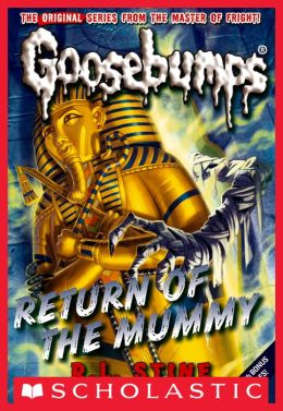 Return of the Mummy (Classic Goosebumps Series #18)