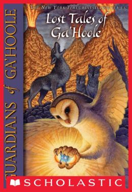 Lost Tales of Ga'Hoole (Guardians of Ga'Hoole Series)