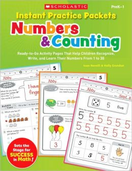 Instant Practice Packets: Numbers & Counting: Ready-to-Go Activity Pages That Help Children Recognize, Write, and Learn Their Numbers From 1 to 30