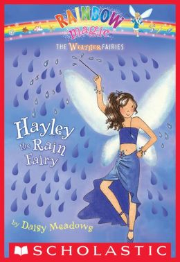 Hayley the Rain Fairy (Weather Fairies Series #7)