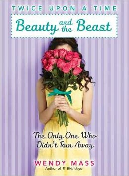Beauty and the Beast, the Only One Who Didn't Run Away (Twice Upon a Time Series #3)