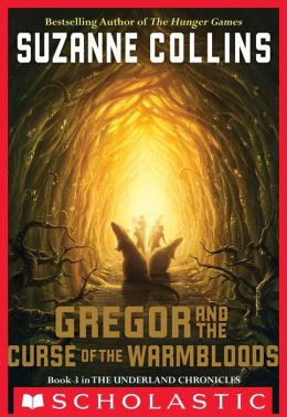 Gregor and the Curse of the Warmbloods (Underland Chronicles Series #3)