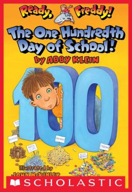 The One Hundredth Day of School! (Ready, Freddy! Series #13)