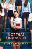 Book Cover Image. Title: Not That Kind of Girl, Author: Siobhan Vivian