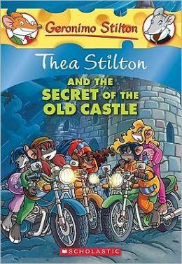 Thea Stilton and the Secret of the Old Castle (Geronimo Stilton: Thea Series #10)