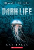 Book Cover Image. Title: Dark Life (Dark Life Series #1), Author: Kat Falls