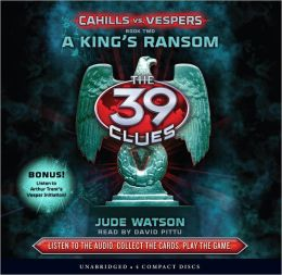 A King's Ransom (The 39 Clues: Cahills vs. Vespers Series #2)