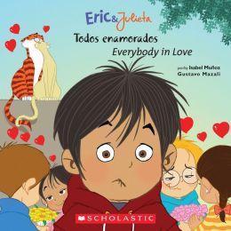 Eric & Julieta: todos enamorados / Everybody in Love: (Bilingual)