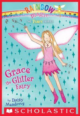 Grace the Glitter Fairy (Party Fairies Series #3)
