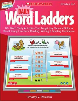 Interactive Whiteboard Activities: Daily Word Ladders (Gr. K-1): 80+ Word Study Activities That Target Key Phonics Skills to Boost Young Learners' Reading, Writing & Spelling Confidence