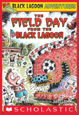 The Field Day from the Black Lagoon (Black Lagoon Adventures Series #6)