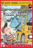 Book Cover Image. Title: Back-to-School Fright from the Black Lagoon (Black Lagoon Adventures Series #13), Author: Mike Thaler