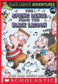Book Cover Image. Title: The Spring Dance from the Black Lagoon (Black Lagoon Adventures Series #15), Author: Mike Thaler