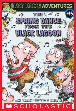 The Spring Dance from the Black Lagoon (Black Lagoon Adventures Series #15)