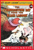 Book Cover Image. Title: The Thanksgiving Day from the Black Lagoon (Black Lagoon Adventures Series #16), Author: Mike Thaler