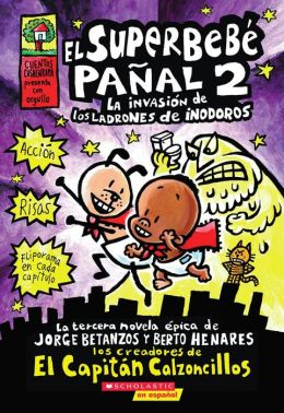 El Superbebe panal #2: La invasion de los ladrones de inodoros (Super Diaper Baby #2: The Invasion of the Potty Snatchers)
