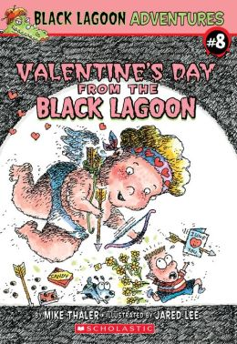 Valentine's Day from the Black Lagoon (Black Lagoon Adventures Series #8)