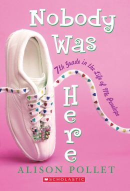 Nobody Was Here: Seventh Grade in the Life of Me: Penelope