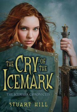 Cry of the Icemark (Icemark Chronicles Series #1)