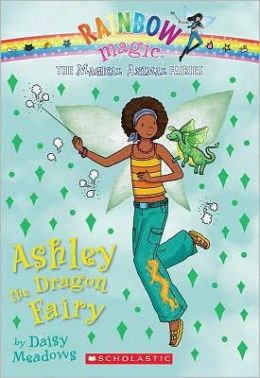 Ashley the Dragon Fairy (Magical Animal Fairies Series #1)