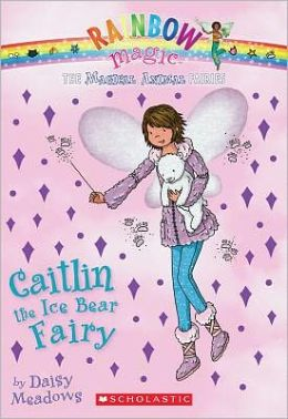 Caitlin the Ice Bear Fairy (Magical Animal Fairies Series #7)
