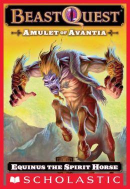 Equinus: The Spirit Horse (Beast Quest Series #20)