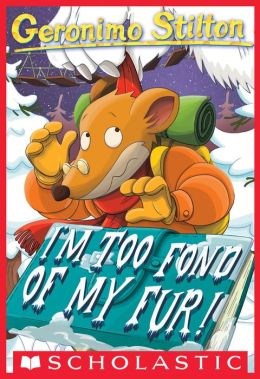 I'm Too Fond of My Fur (Geronimo Stilton Series #4)