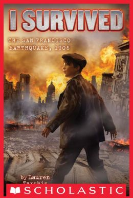 I Survived the San Francisco Earthquake, 1906 (I Survived Series #5)