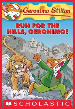 Run for the Hills, Geronimo! (Geronimo Stilton Series #47)