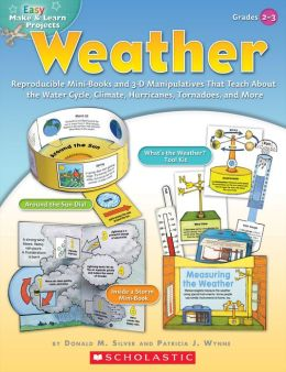 Easy Make & Learn Projects: Weather: Reproducible Mini-Books and 3-D Manipulatives That Teach About the Water Cycle, Climate, Hurricanes, Tornadoes, and More (PagePerfect NOOK Book)