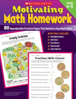 Motivating Math Homework Grades 4-5: 80 Reproducible Practice Pages That Reinforce Key Math Skills (PagePerfect NOOK Book)