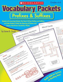 Vocabulary Packets: Prefixes & Suffixes: Ready-to-Go Learning Packets That Teach 50 Key Prefixes and Suffixes and Help Students Unlock the Meaning of Dozens and Dozens of Must-Know Vocabulary Words (PagePerfect NOOK Book)