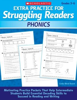 Extra Practice for Struggling Readers: Phonics: Motivating Practice Packets That Help Intermediate Students Build Essential Decoding Skills to Succeed in Reading and Writing (PagePerfect NOOK Book)