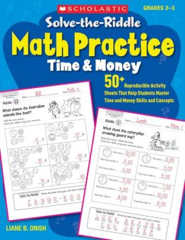 Solve-the-Riddle Math Practice: Time & Money: 50+ Reproducible Activity Sheets That Help Students Master Time and Money Skills and Concepts (PagePerfect NOOK Book)