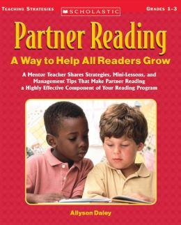 Partner Reading: A Way to Help All Readers Grow: A Mentor Teacher Shares Strategies, Mini-Lessons, and Management Tips That Make Partner Reading a Highly Effective Component of Your Reading Program (PagePerfect NOOK Book)