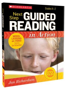 Next Step Guided Reading in Action: Grades K-2: Model Lessons on Video Featuring Jan Richardson