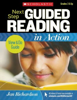 Next Step Guided Reading in Action: Grades 3-6: Model Lessons on Video Featuring Jan Richardson