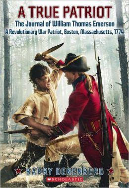 A True Patriot: The Journal of William Thomas Emerson, a Revolutionary War Patriot