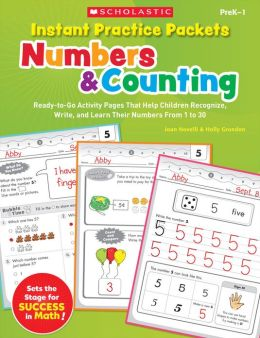 Instant Practice Packets: Numbers & Counting: Ready-to-Go Activity Pages That Help Children Recognize, Write, and Learn Their Numbers From 1 to 30 (PagePerfect NOOK Book)