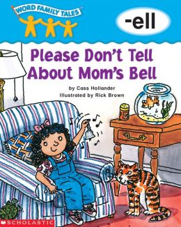 Word Family Tales: Please Don't Tell About... (-ell) (PagePerfect NOOK Book)