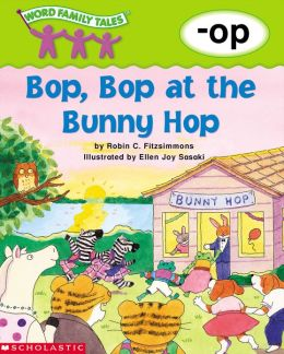Word Family Tales: Bop, Bop at the Bunny Hop (-op) (PagePerfect NOOK Book)
