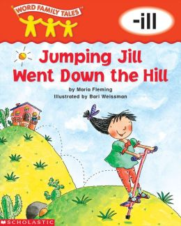 Word Family Tales: Jumping Jill Went Down the Hill (-ill) (PagePerfect NOOK Book)