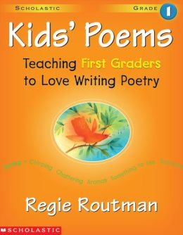 Kids' Poems: Grade 1: Teaching First Graders to Love Writing Poetry (PagePerfect NOOK Book)