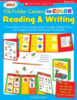 Mini File-Folder Centers in Color: Reading & Writing (K-1): 12 Irresistible and Easy-to-Make Centers That Help Children Practice and Strengthen Important Reading and Writing Skills (PagePerfect NOOK Book)