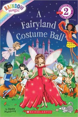 A Fairyland Costume Ball (Rainbow Magic: Scholastic Reader Series)