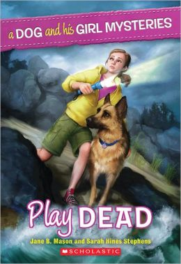 Play Dead (A Dog and His Girl Mysteries Series #1)