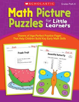 Math Picture Puzzles for Little Learners: Dozens of Age-Perfect Practice Pages That Help Children Build Key Early Math Skills (PagePerfect NOOK Book)