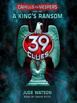 A Kings Ransom (The 39 Clues: Cahills vs. Vespers